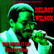 Delroy Wilson - Delroy Wilson: The Mash It up Collection