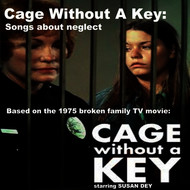 Various Artists - Cage Without a Key: Songs About Neglect