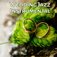 Instrumental - Wedding Jazz Instrumental – Mellow Piano Sounds, Wedding Music, Smooth Jazz, Wedding Celebration, Elegant Dinner, Serenity Guitar