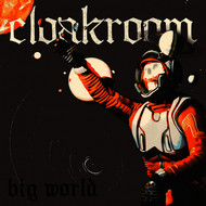 Cloakroom - Big World (Single)