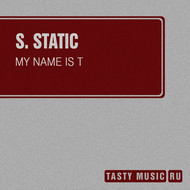 S. Static - My Name Is T