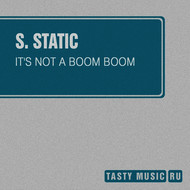 S. Static - It's Not a Boom Boom