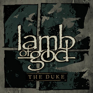Lamb Of God - The Duke (Explicit)