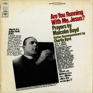 Father Malcolm Boyd & Charlie Byrd - Are You Running With Me, Jesus?