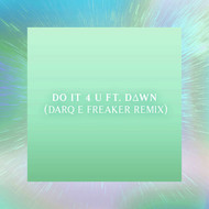 Machinedrum featuring D∆WN - Do it 4 U (Darq E Freaker Remix)