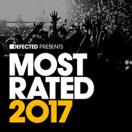 Various Artists - Defected Presents Most Rated 2017