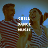 Chill Dance Music