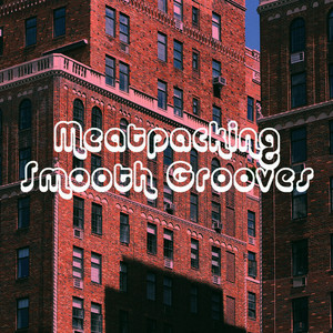 Meatpacking Smooth Grooves