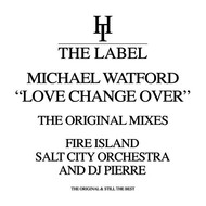 Michael Watford - Love Change Over (The Original Mixes)