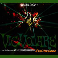 Vic Volare & His Fabulous Volare Lounge Orchestra - Feel the Love