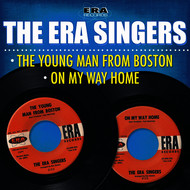 The Era Singers - The Young Man from Boston / On My Way Home
