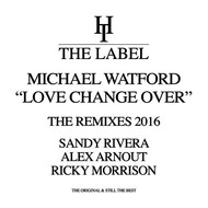 Michael Watford - Love Change Over (The Remixes)