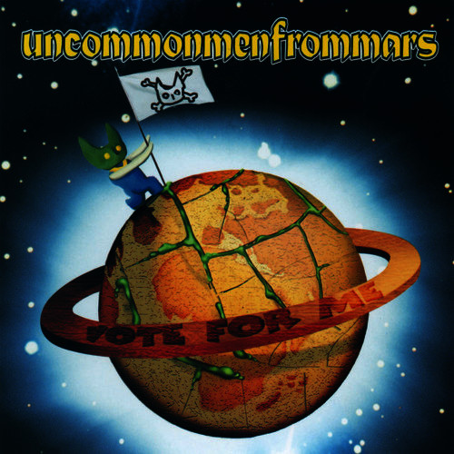 uncommmonmenfrommars vote for me 2001 cover uncensored