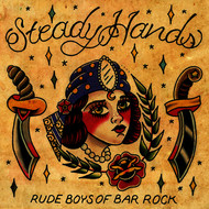 Steady Hands - Rude Boys Of Bar Rock (Explicit)