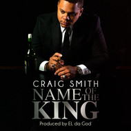 Craig Smith - Name Of The King