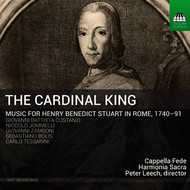 Leech, Peter - The Cardinal King: Music for Henry Benedict Stuart in Rome (1740-91)