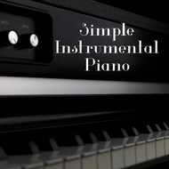 Instrumental - Simple Instrumental Piano – Calming Sounds of Instrumental Jazz, Easy Listening Piano, Soft Jazz
