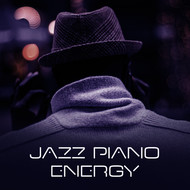 Instrumental - Jazz Piano Energy – Intrumental Jazz Lounge, Piano Session, Jazz Inspirations