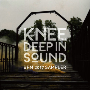 Knee Deep in Sound: BPM 2017 Sampler