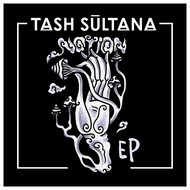 Tash Sultana - Notion - EP