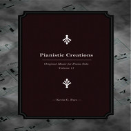 Kevin G. Pace - Pianistic Creations (Original Music for Piano Solo, Vol. 11)