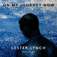 Lester Lynch - On My Journey Now: Spirituals & Hymns