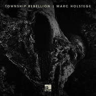 Township Rebellion, Marc Holstege - Township Rebellion, Marc Holstege