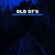 Old 97's - All Who Wander