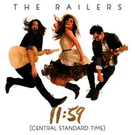 The Railers - 11:59 (Central Standard Time)