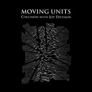 Moving Units - Collision with Joy Division