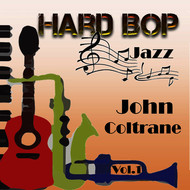 John Coltrane - Hard Bop Jazz Vol. 1, John Coltrane