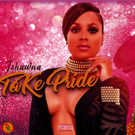 Ishawna - Take Pride (Explicit)