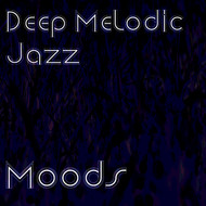 Various Artists - Deep & Melodic Jazz Moods