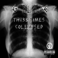 G-Blaze - 3 Times Collapse