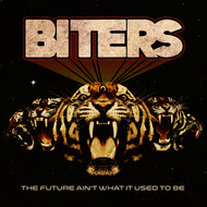 Biters - The Future Ain't What It Used to Be