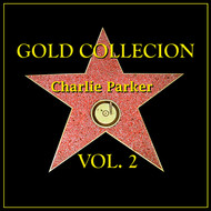 Charlie Parker - Gold Collection Vol. II