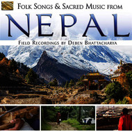 Various Artists - Folk Songs & Sacred Music from Nepal: Field Recordings by Deben Bhattacharya