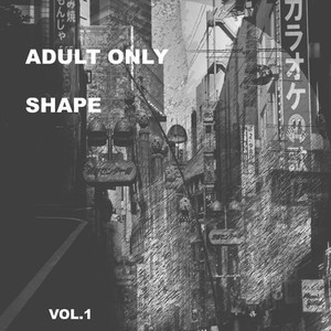 Adult Only Shape, Vol. 1