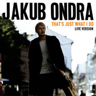 Jakub Ondra - That's Just What I Do (Live Session)