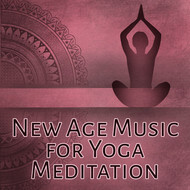 Instrumental - New Age Music for Yoga Meditation – Music for Meditation, Deep Relaxation Sounds of Nature for Yoga, Pilates, Rest