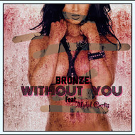 Bronze - Without You (Single)