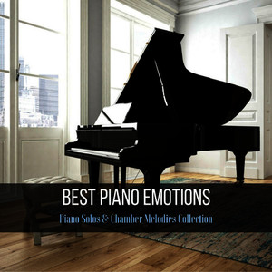 Best Piano Emotions: Piano Solos & Chamber Melodies Collection
