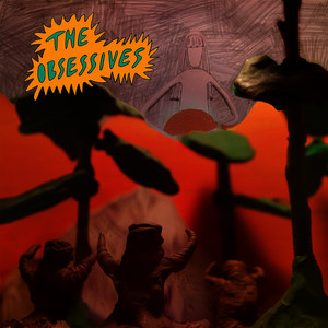 The Obsessives (Explicit)