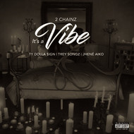 2 Chainz / Ty Dolla $ign / Trey Songz / Jhené Aiko - It's A Vibe (Explicit)