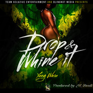 Yung Whoa - Drop & Whine It - Single