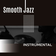 Instrumental - Smooth Jazz Instrumental – Easy Listening Jazz, Relaxed Jazz Lounge