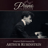 Artur Rubinstein - Original Performances By Artur Rubinstein