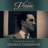 George Gershwin featuring Rudolph Erlebach - Original Performances By George Gershwin
