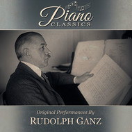 Rudolph Ganz - Original Performances By Rudolph Ganz