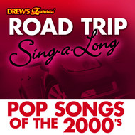 The Hit Crew - Drew's Famous Road Trip Sing-A-Long: Pop Songs Of The 2000's